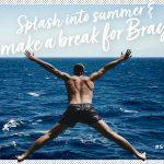 Splash into summer & make a break for Bray.